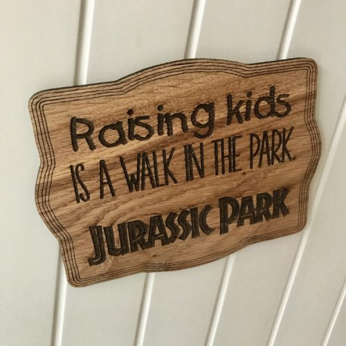Solid Oak 'Jurassic park' funny sign | Unique Gifts | Solid Oak Designs